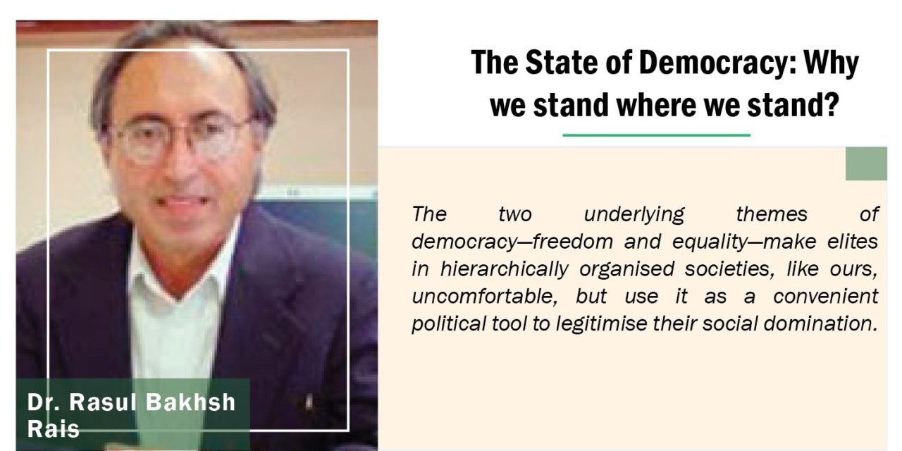 The State of Democracy: Why We Stand Where We Stand?